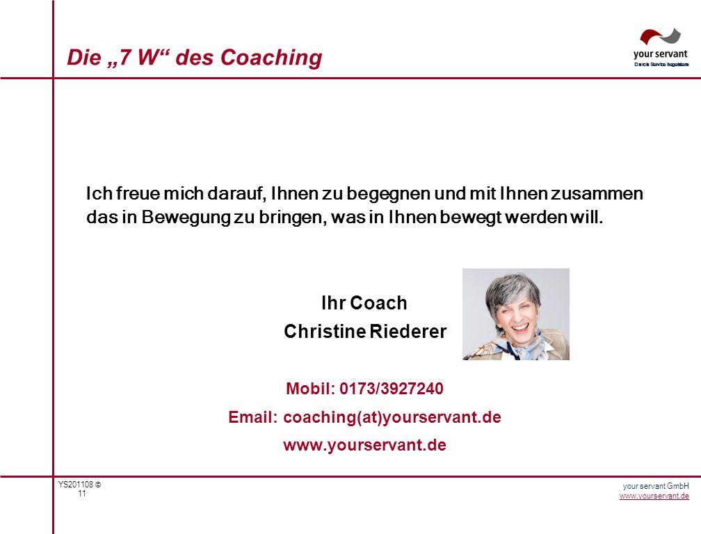 YS201108 © 11 Durch Service begeistern your servant GmbH www.yourservant.de Ich freue mich darauf, Ihnen zu begegnen und mit Ihnen zusammen das in Bew