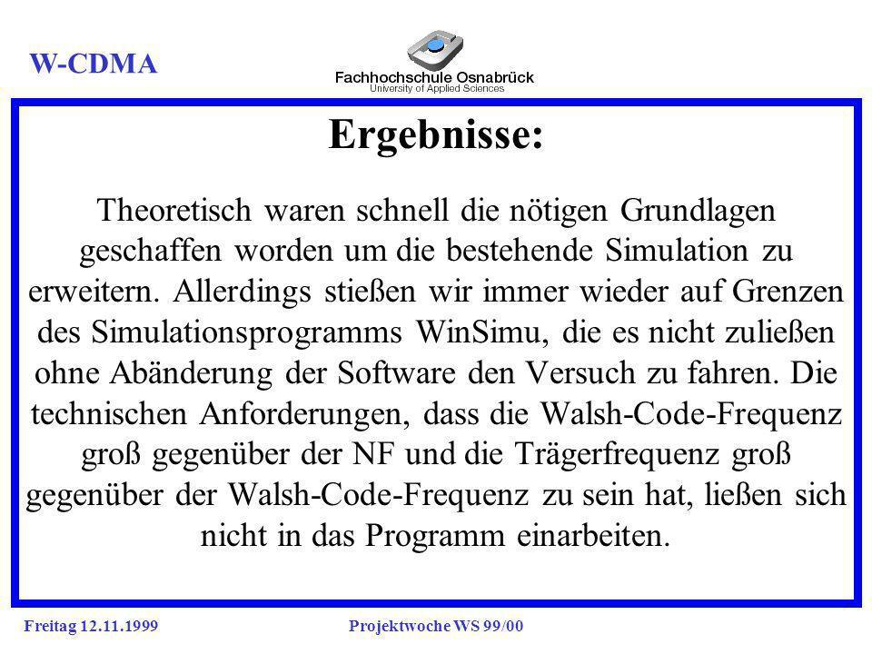 Freitag 12.11.1999Projektwoche WS 99/00 Ergebnisse: g Theoretisch waren schnell die nötigen Grundlagen geschaffen worden um die bestehende Simulation zu erweitern.