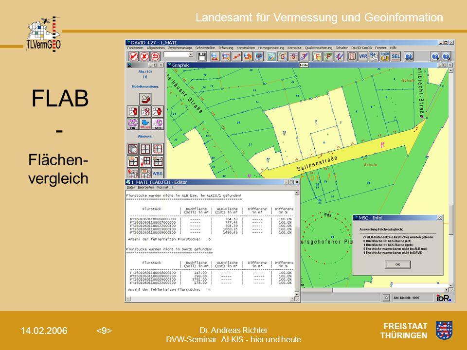 Landesamt für Vermessung und Geoinformation Dr. Andreas Richter DVW-Seminar ALKIS - hier und heute 14.02.2006 FREISTAAT THÜRINGEN - Flächen- vergleich