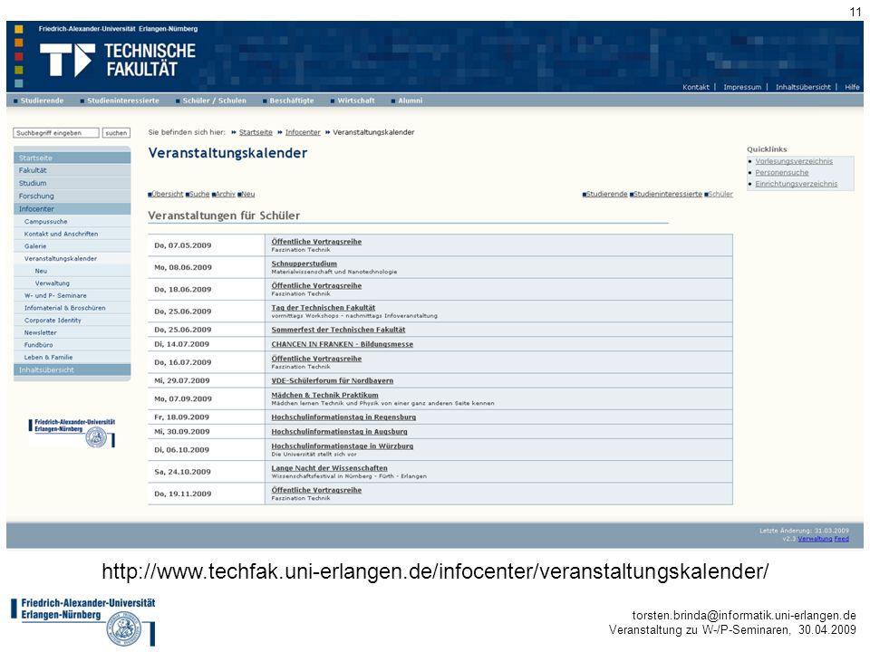 torsten.brinda@informatik.uni-erlangen.de Veranstaltung zu W-/P-Seminaren, 30.04.2009 11 http://www.techfak.uni-erlangen.de/infocenter/veranstaltungsk