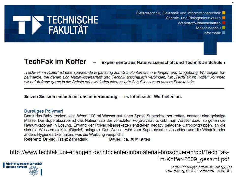 torsten.brinda@informatik.uni-erlangen.de Veranstaltung zu W-/P-Seminaren, 30.04.2009 6 http://www.techfak.uni-erlangen.de/infocenter/infomaterial-bro