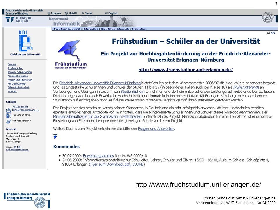 torsten.brinda@informatik.uni-erlangen.de Veranstaltung zu W-/P-Seminaren, 30.04.2009 7 http://www.fruehstudium.uni-erlangen.de/