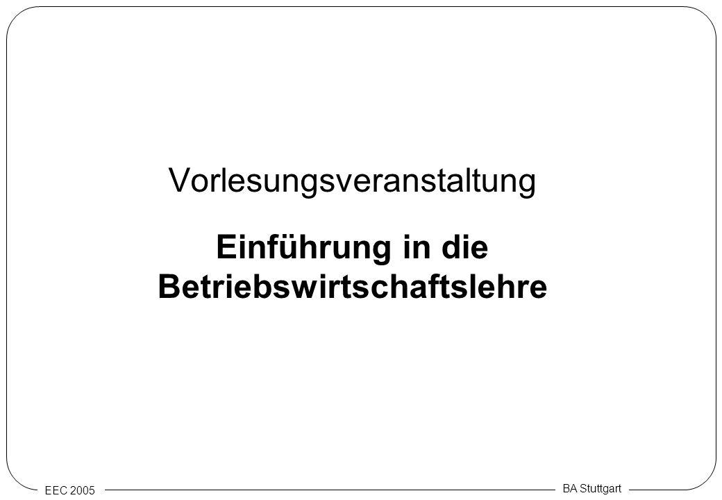 EEC 2005 BA Stuttgart Vorlesungsveranstaltung Einführung in die Betriebswirtschaftslehre