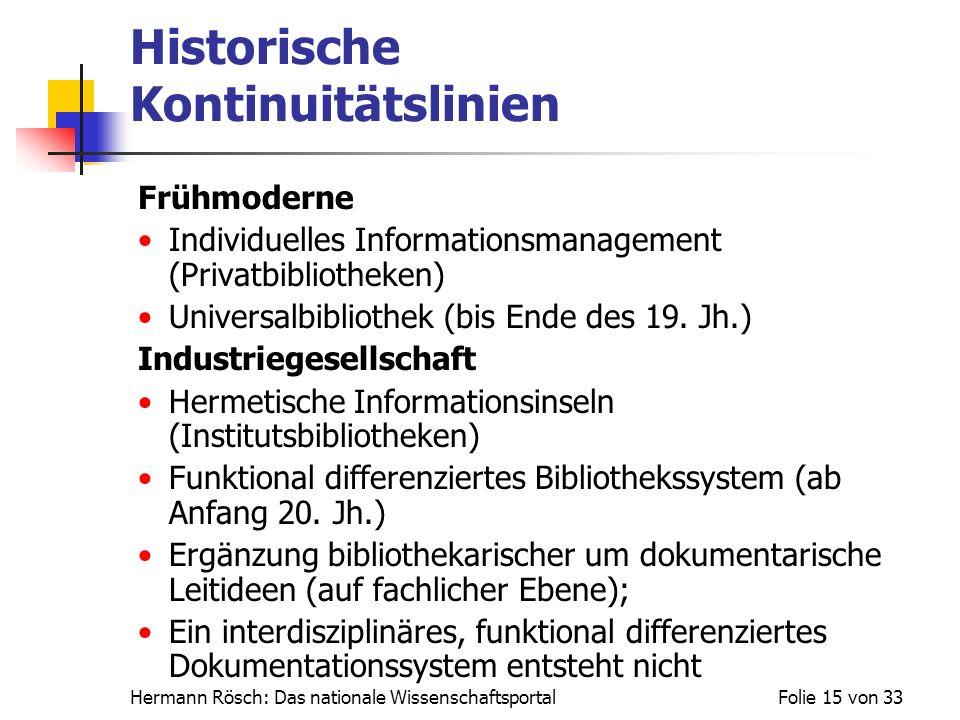 Hermann Rösch: Das nationale WissenschaftsportalFolie 15 von 33 Historische Kontinuitätslinien Frühmoderne Individuelles Informationsmanagement (Priva