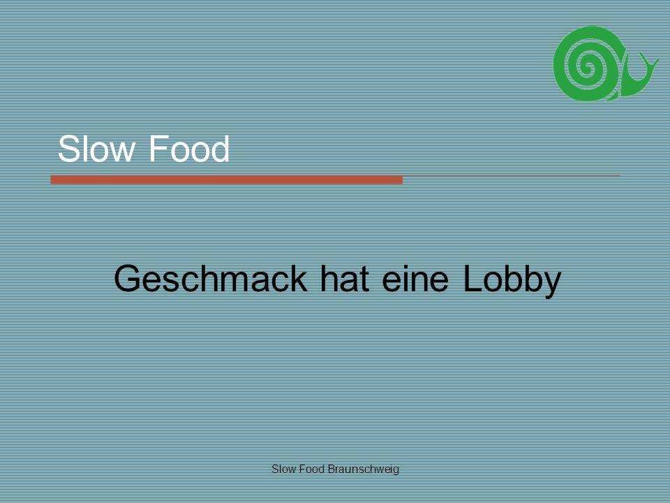 Slow Food Braunschweig Slow Food Geschmack hat eine Lobby