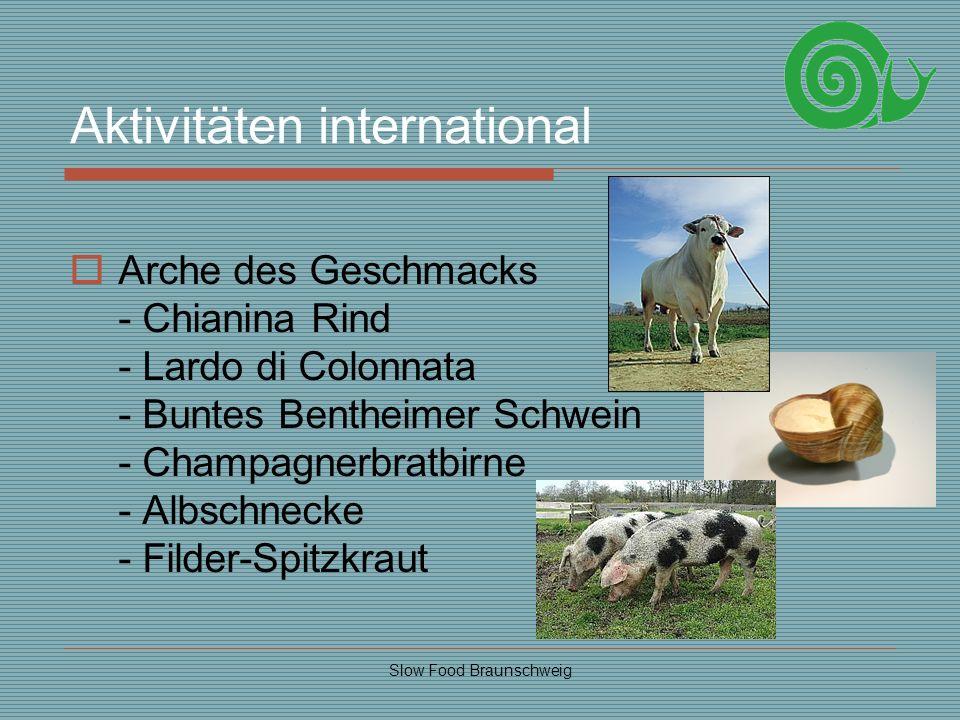 Slow Food Braunschweig Aktivitäten international Arche des Geschmacks - Chianina Rind - Lardo di Colonnata - Buntes Bentheimer Schwein - Champagnerbra