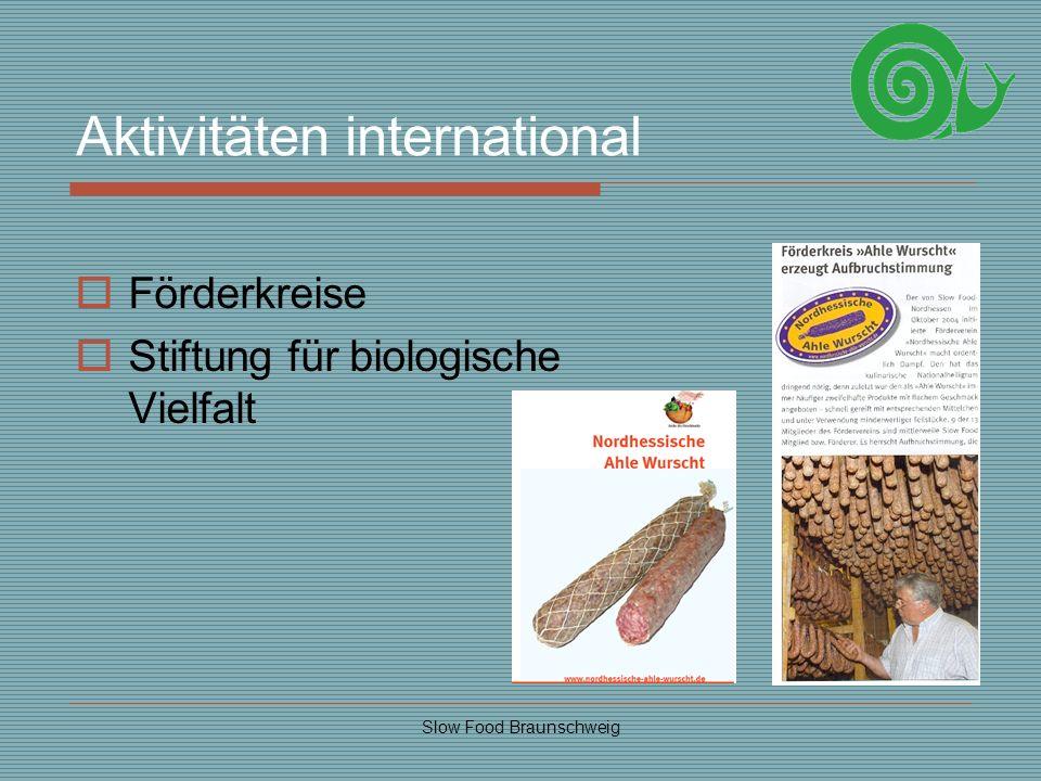 Slow Food Braunschweig Aktivitäten international Förderkreise Stiftung für biologische Vielfalt
