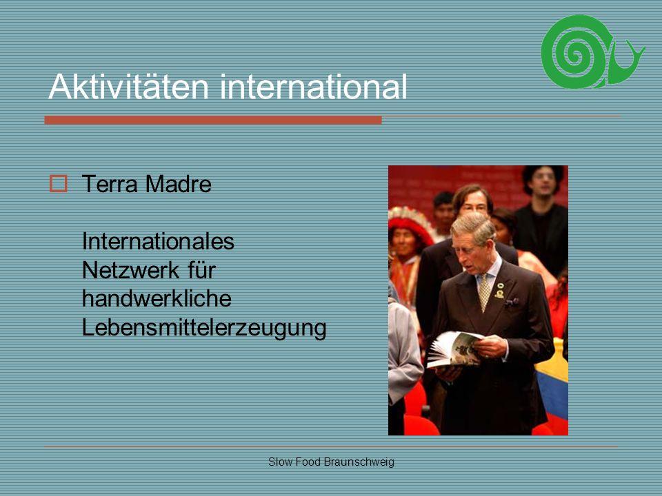 Slow Food Braunschweig Aktivitäten international Terra Madre Internationales Netzwerk für handwerkliche Lebensmittelerzeugung