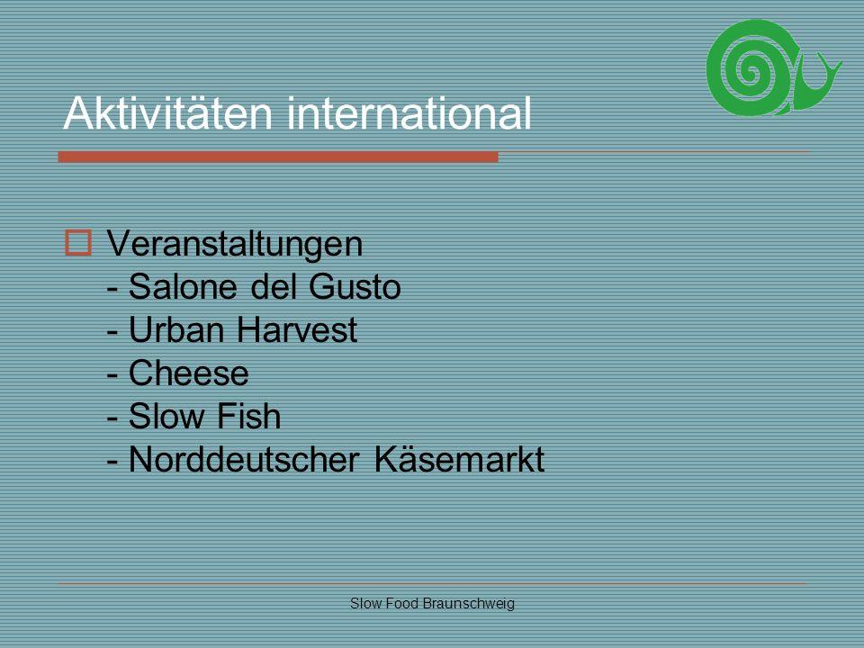 Slow Food Braunschweig Aktivitäten international Veranstaltungen - Salone del Gusto - Urban Harvest - Cheese - Slow Fish - Norddeutscher Käsemarkt