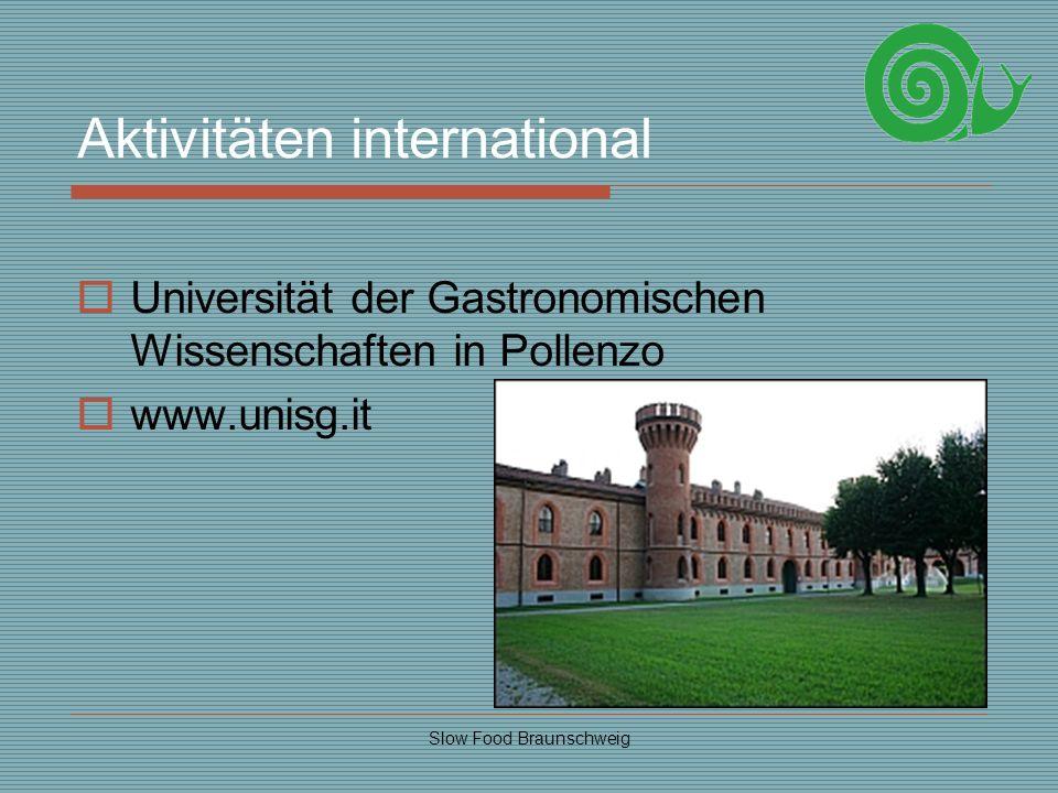 Slow Food Braunschweig Aktivitäten international Universität der Gastronomischen Wissenschaften in Pollenzo www.unisg.it