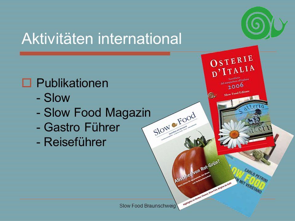 Slow Food Braunschweig Aktivitäten international Publikationen - Slow - Slow Food Magazin - Gastro Führer - Reiseführer