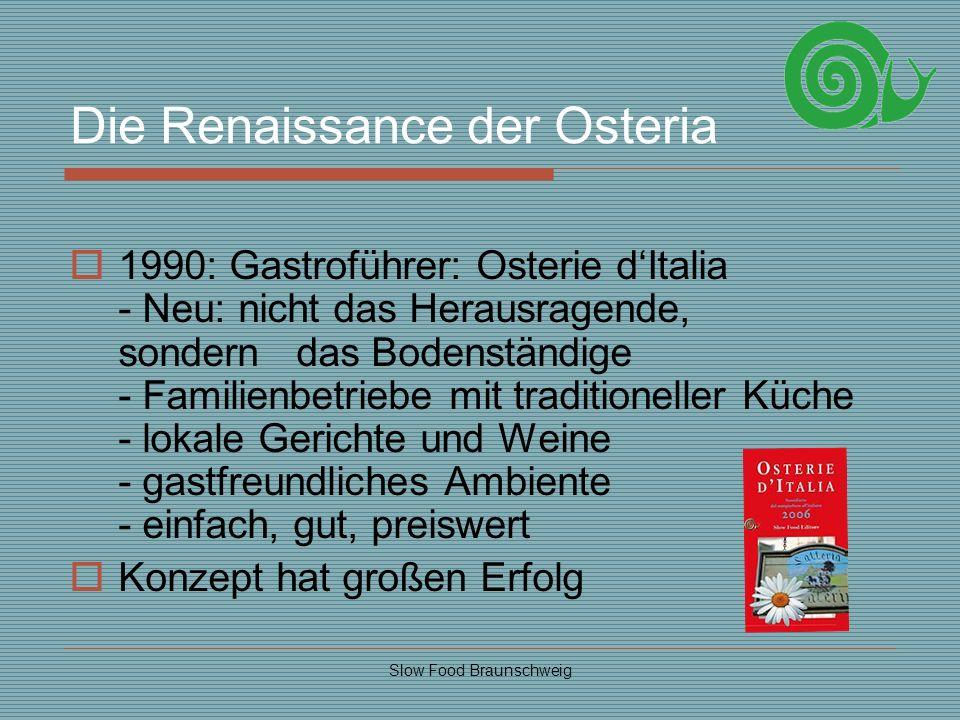 Slow Food Braunschweig Die Renaissance der Osteria 1990: Gastroführer: Osterie dItalia - Neu: nicht das Herausragende, sondern das Bodenständige - Fam