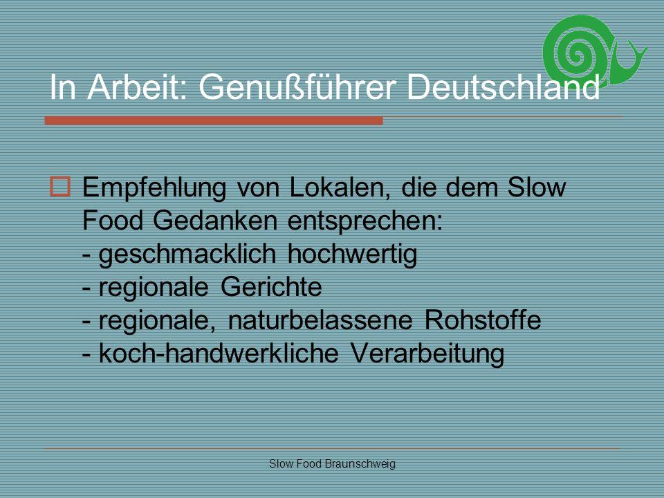 Slow Food Braunschweig In Arbeit: Genußführer Deutschland Empfehlung von Lokalen, die dem Slow Food Gedanken entsprechen: - geschmacklich hochwertig -