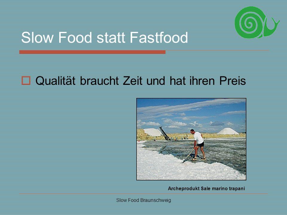 Slow Food Braunschweig Slow Food statt Fastfood Qualität braucht Zeit und hat ihren Preis Archeprodukt Sale marino trapani