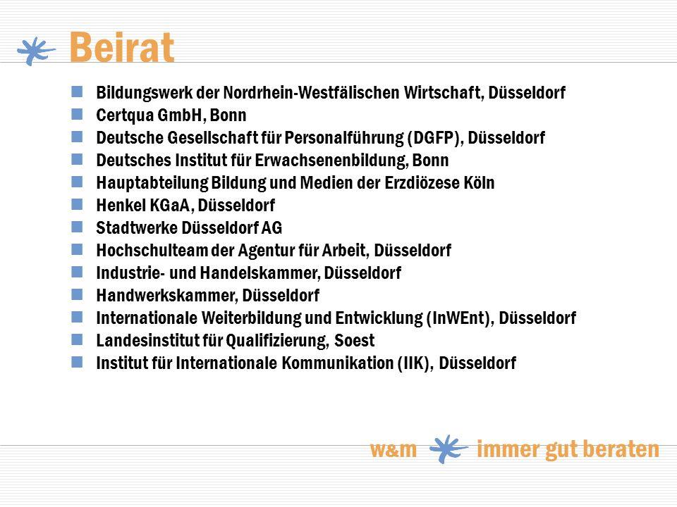 Beirat w & m immer gut beraten Bildungswerk der Nordrhein-Westfälischen Wirtschaft, Düsseldorf Certqua GmbH, Bonn Deutsche Gesellschaft für Personalfü