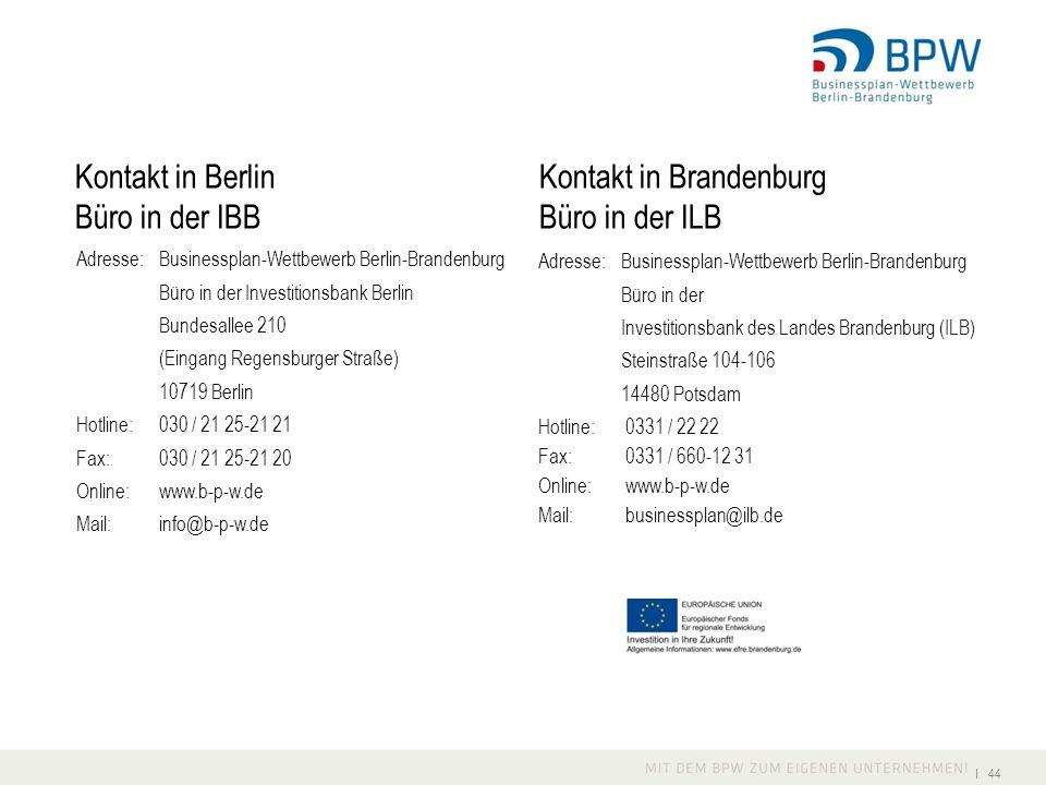 I 44 Adresse:Businessplan-Wettbewerb Berlin-Brandenburg Büro in der Investitionsbank Berlin Bundesallee 210 (Eingang Regensburger Straße) 10719 Berlin