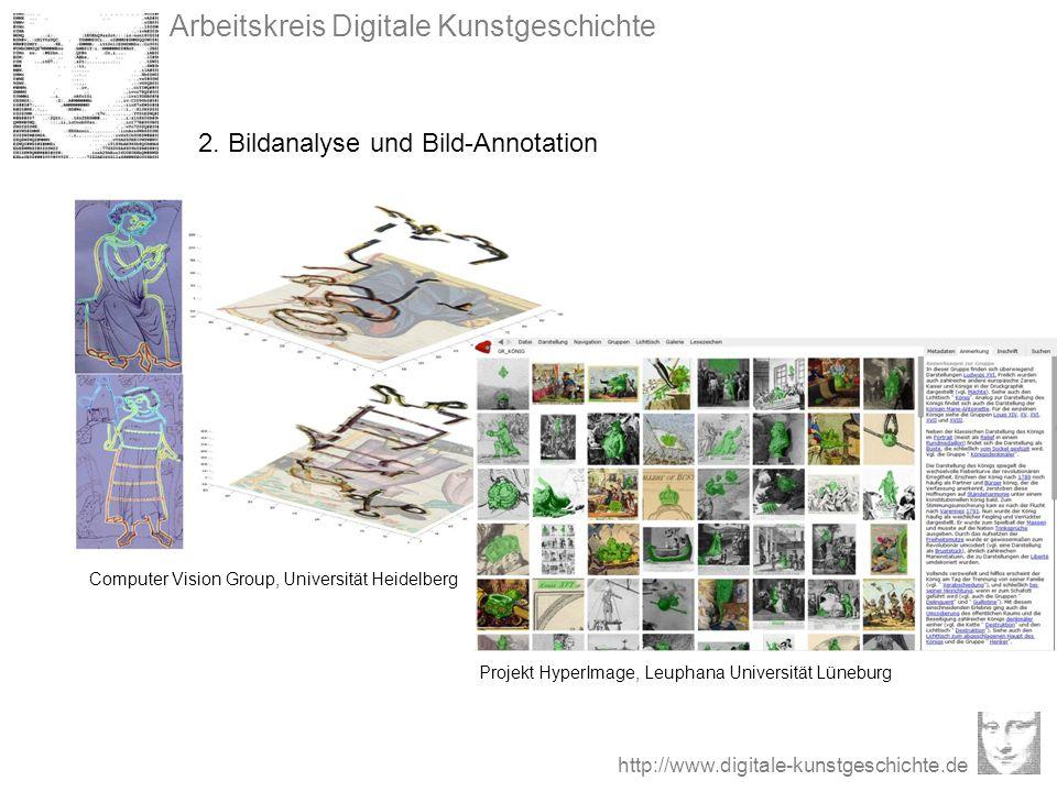 Arbeitskreis Digitale Kunstgeschichte http://www.digitale-kunstgeschichte.de 2. Bildanalyse und Bild-Annotation Projekt HyperImage, Leuphana Universit
