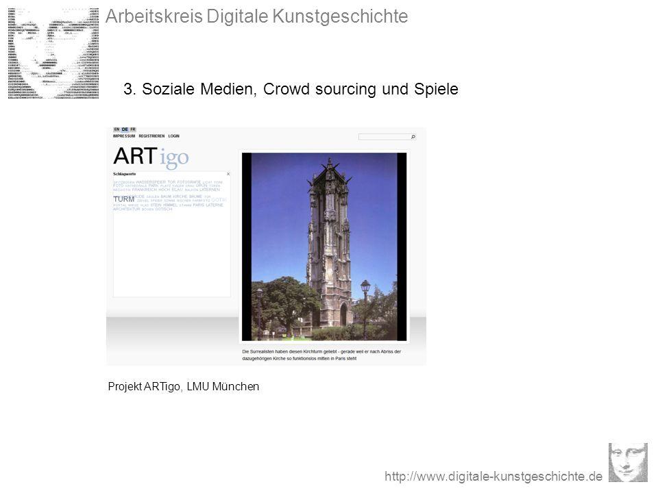 Arbeitskreis Digitale Kunstgeschichte http://www.digitale-kunstgeschichte.de 3. Soziale Medien, Crowd sourcing und Spiele Projekt ARTigo, LMU München