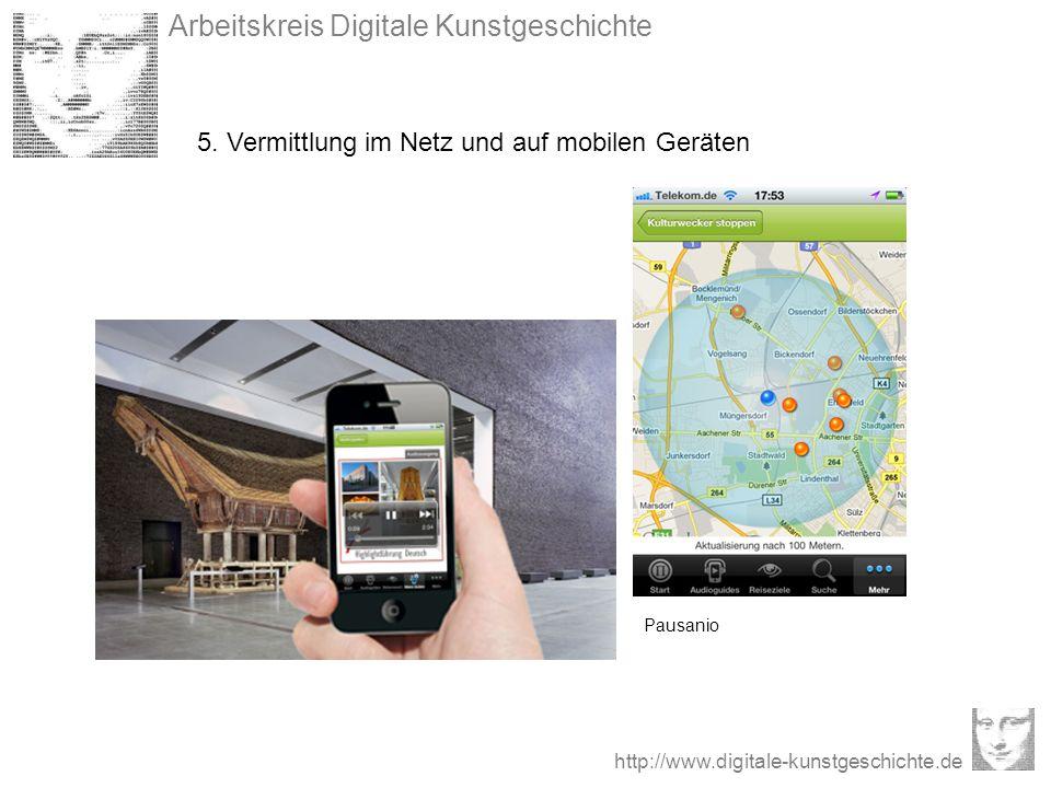 Arbeitskreis Digitale Kunstgeschichte http://www.digitale-kunstgeschichte.de 5. Vermittlung im Netz und auf mobilen Geräten Pausanio