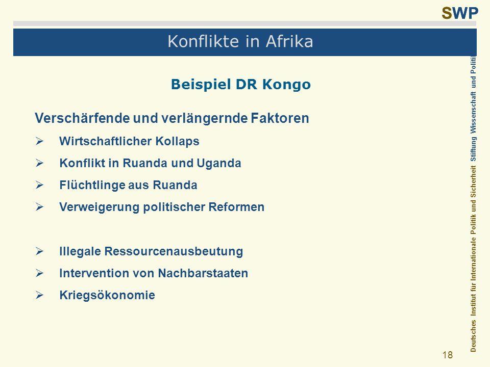 Deutsches Institut für Internationale Politik und Sicherheit Stiftung Wissenschaft und Politik SWP 18 Konflikte in Afrika Beispiel DR Kongo Verschärfe