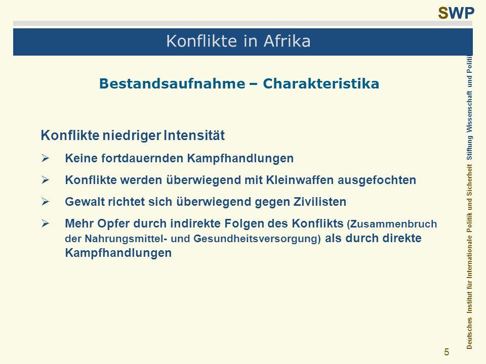 Deutsches Institut für Internationale Politik und Sicherheit Stiftung Wissenschaft und Politik SWP 5 Konflikte in Afrika Bestandsaufnahme – Charakteri