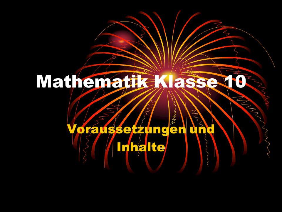 Mathematik Klasse 10 Voraussetzungen und Inhalte