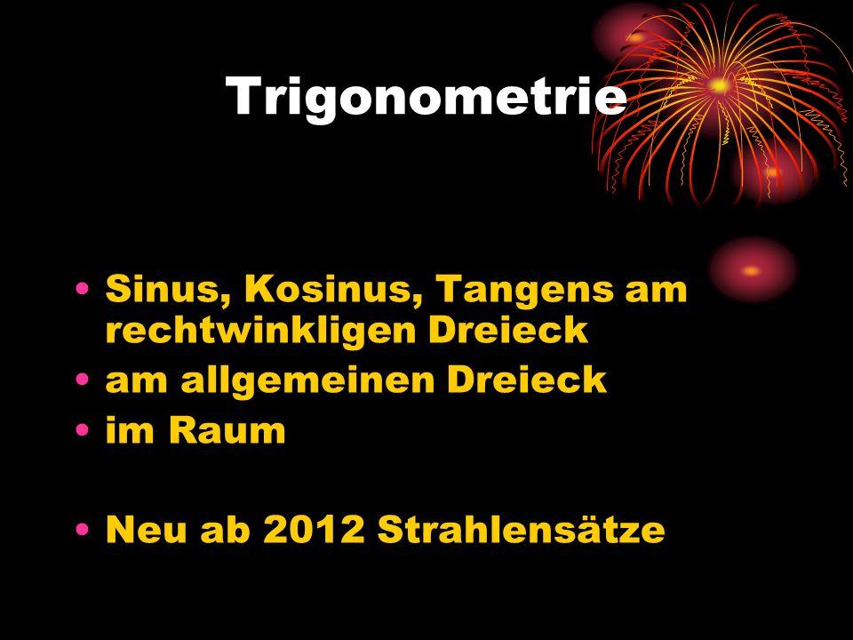Trigonometrie Sinus, Kosinus, Tangens am rechtwinkligen Dreieck am allgemeinen Dreieck im Raum Neu ab 2012 Strahlensätze
