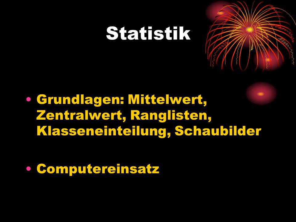 Statistik Grundlagen: Mittelwert, Zentralwert, Ranglisten, Klasseneinteilung, Schaubilder Computereinsatz