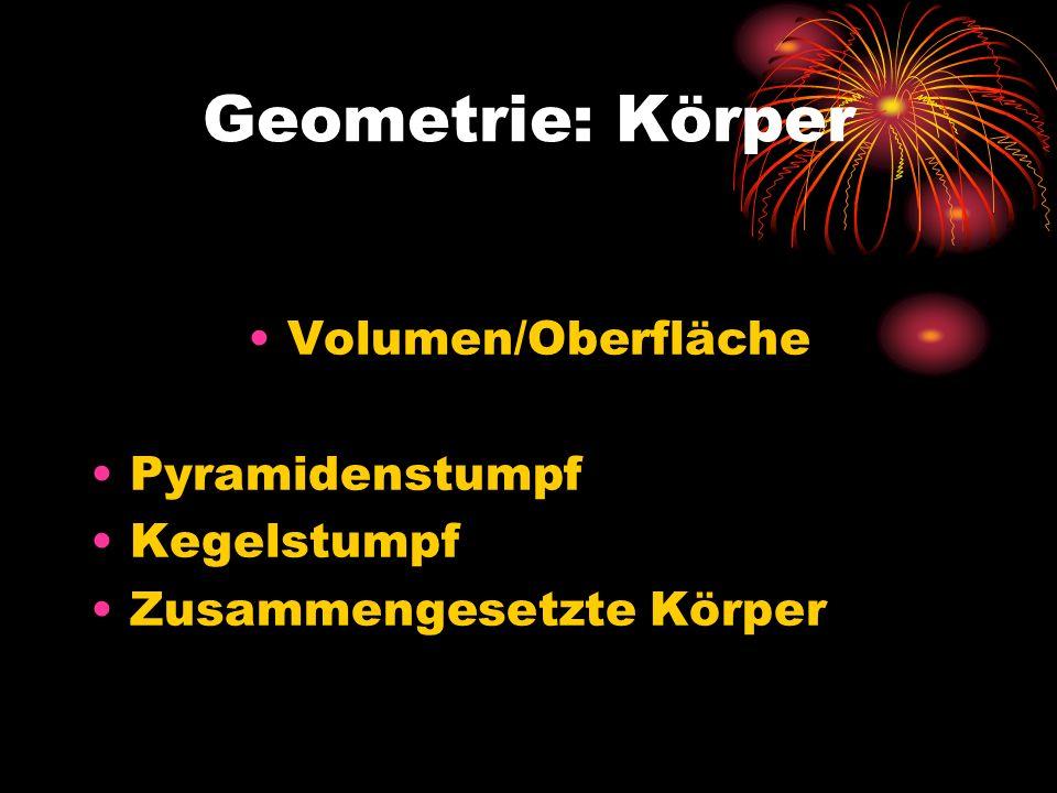 Geometrie: Körper Volumen/Oberfläche Pyramidenstumpf Kegelstumpf Zusammengesetzte Körper