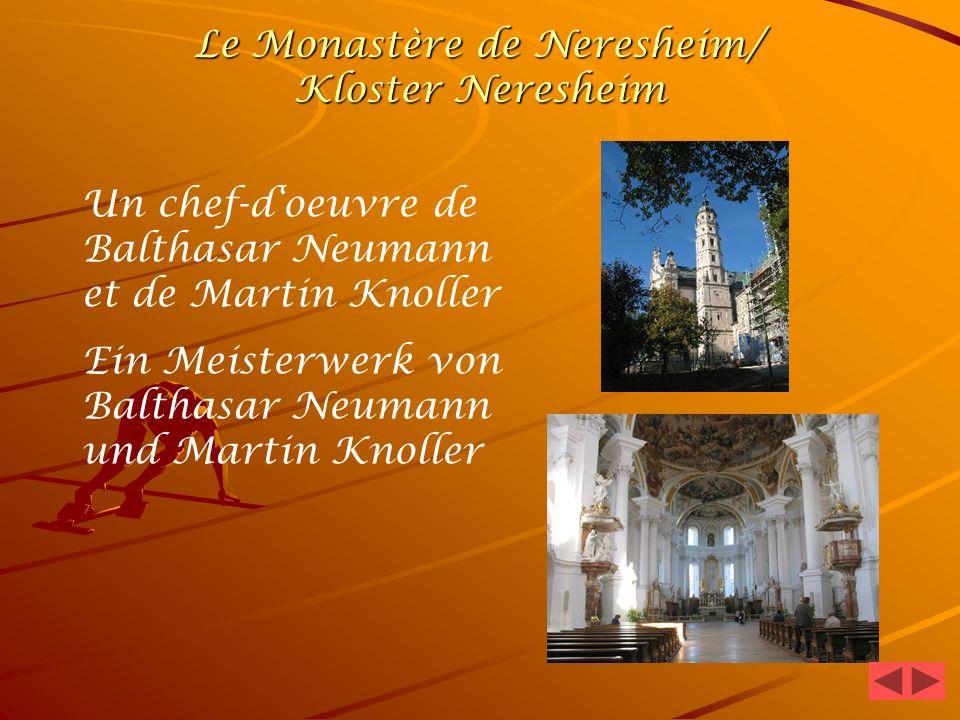 Le Monastère de Neresheim/ Kloster Neresheim Un chef-doeuvre de Balthasar Neumann et de Martin Knoller Ein Meisterwerk von Balthasar Neumann und Martin Knoller