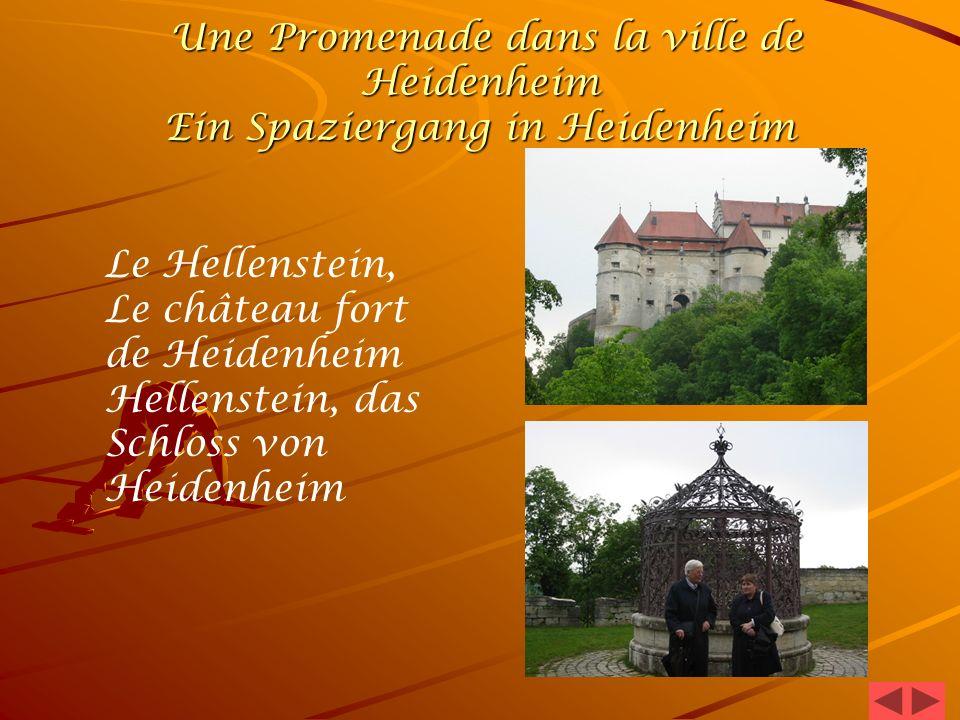 Une Promenade dans la ville de Heidenheim Ein Spaziergang in Heidenheim Une Promenade dans la ville de Heidenheim Ein Spaziergang in Heidenheim Le Hellenstein, Le château fort de Heidenheim Hellenstein, das Schloss von Heidenheim