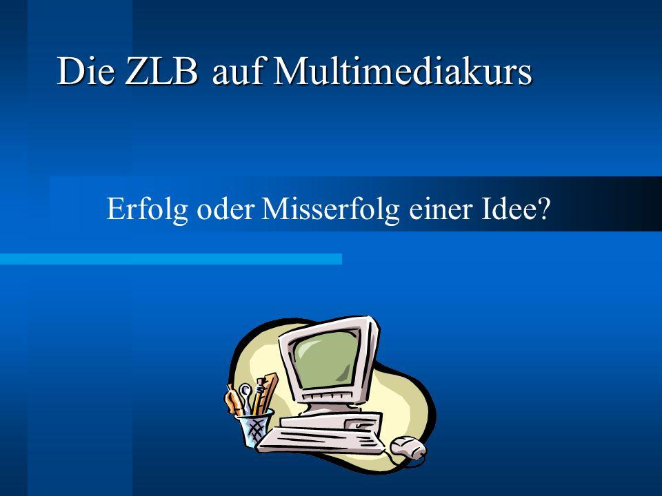 Die ZLB auf Multimediakurs Erfolg oder Misserfolg einer Idee?