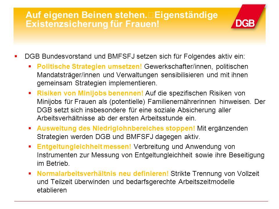 DGB Bundesvorstand und BMFSFJ setzen sich für Folgendes aktiv ein: Politische Strategien umsetzen! Gewerkschafter/innen, politischen Mandatsträger/inn