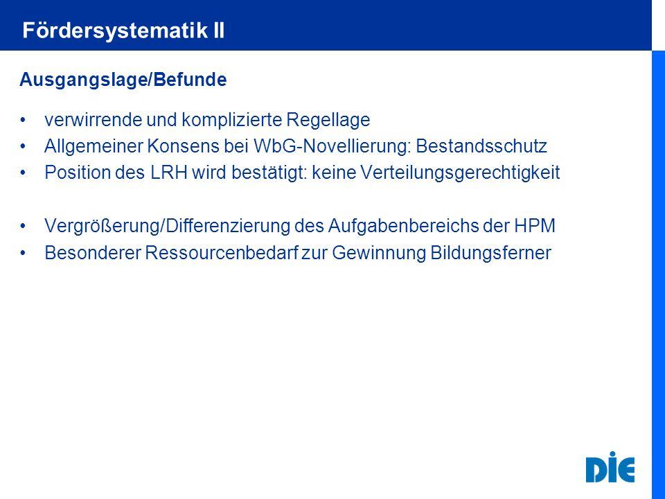 Fördersystematik II Ausgangslage/Befunde verwirrende und komplizierte Regellage Allgemeiner Konsens bei WbG-Novellierung: Bestandsschutz Position des