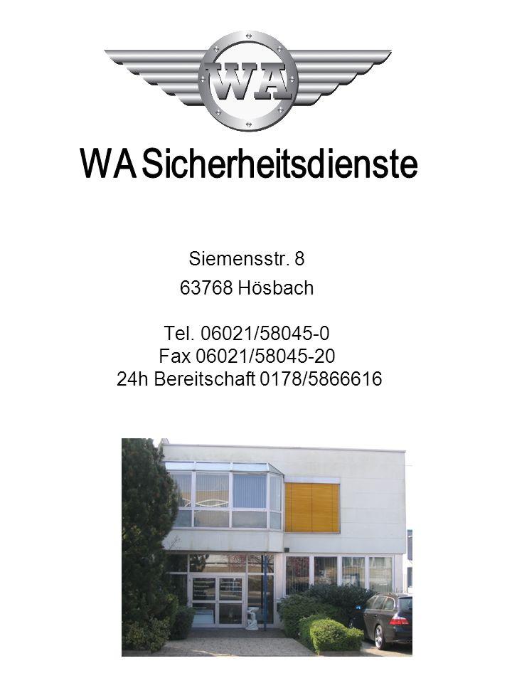 Siemensstr. 8 63768 Hösbach Tel. 06021/58045-0 Fax 06021/58045-20 24h Bereitschaft 0178/5866616