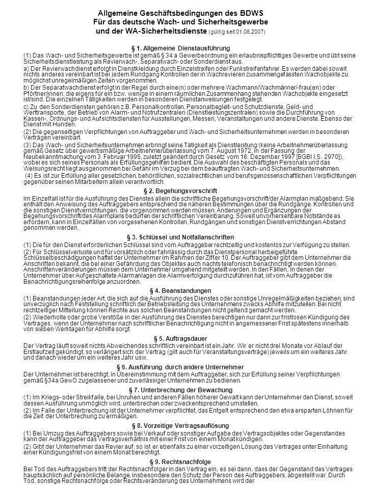 Allgemeine Geschäftsbedingungen des BDWS Für das deutsche Wach- und Sicherheitsgewerbe und der WA-Sicherheitsdienste (gültig seit 01.06.2007) § 1. All