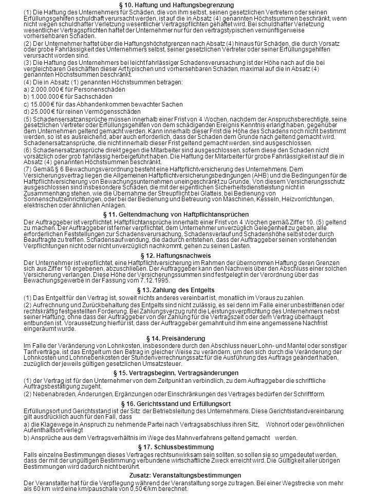 § 10. Haftung und Haftungsbegrenzung (1) Die Haftung des Unternehmers für Schäden, die von ihm selbst, seinen gesetzlichen Vertretern oder seinen Erfü