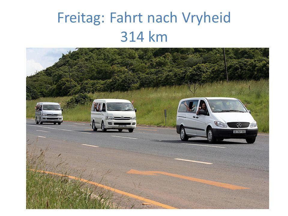 Freitag: Fahrt nach Vryheid 314 km