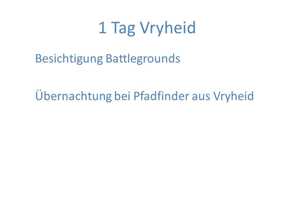 1 Tag Vryheid Besichtigung Battlegrounds Übernachtung bei Pfadfinder aus Vryheid