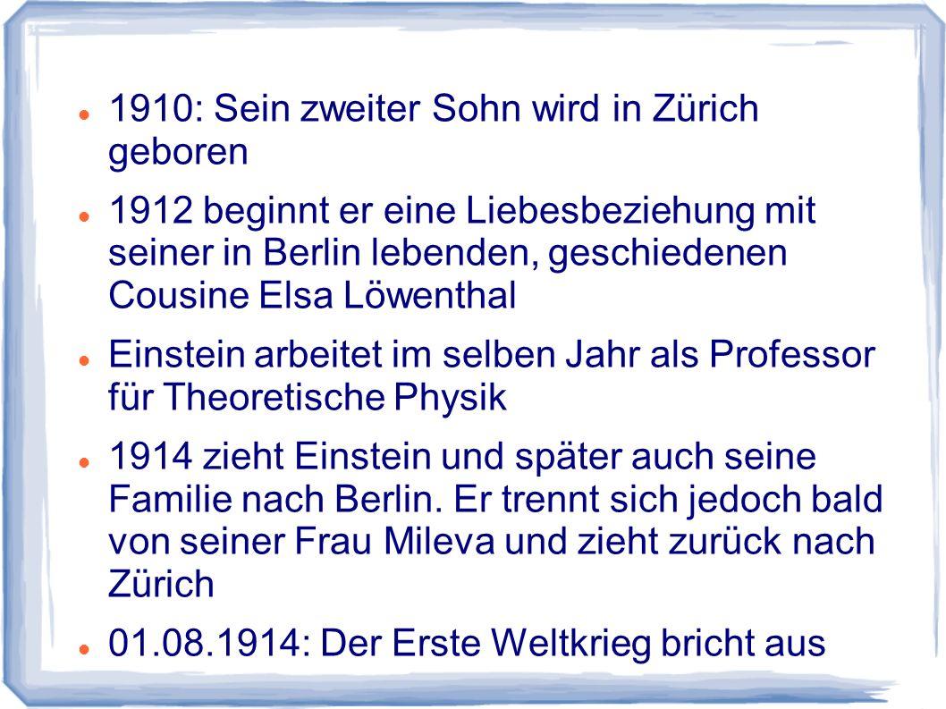 1910: Sein zweiter Sohn wird in Zürich geboren 1912 beginnt er eine Liebesbeziehung mit seiner in Berlin lebenden, geschiedenen Cousine Elsa Löwenthal