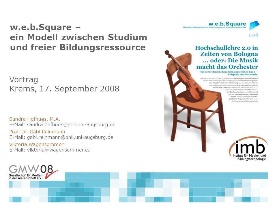 Vortrag Krems, 17. September 2008 Sandra Hofhues, M.A. E-Mail: sandra.hofhues@phil.uni-augsburg.de Prof. Dr. Gabi Reinmann E-Mail: gabi.reinmann@phil.