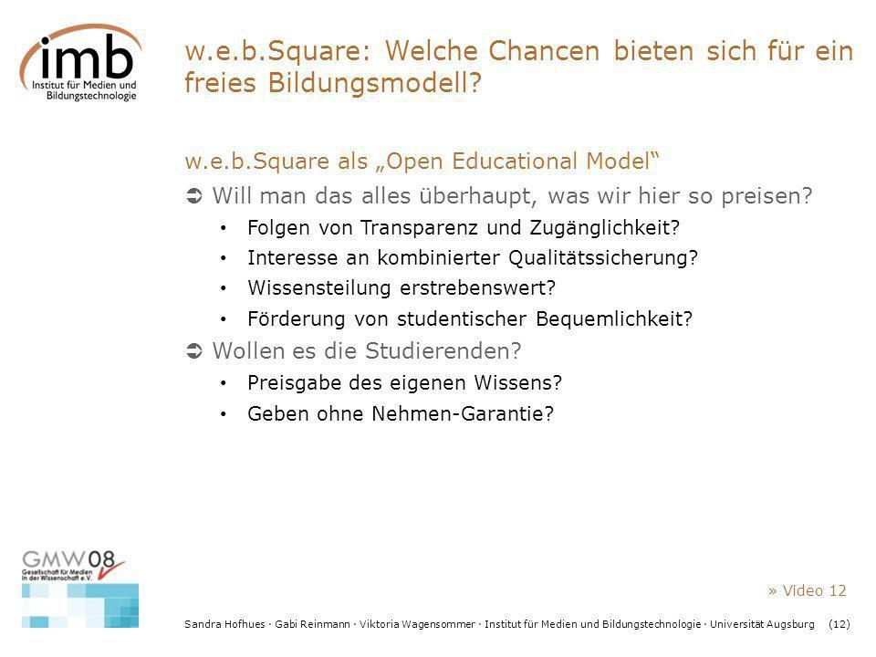 Sandra Hofhues · Gabi Reinmann · Viktoria Wagensommer · Institut für Medien und Bildungstechnologie · Universität Augsburg(12) w.e.b.Square: Welche Ch