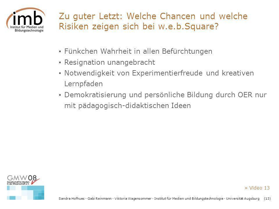 Sandra Hofhues · Gabi Reinmann · Viktoria Wagensommer · Institut für Medien und Bildungstechnologie · Universität Augsburg(13) Zu guter Letzt: Welche