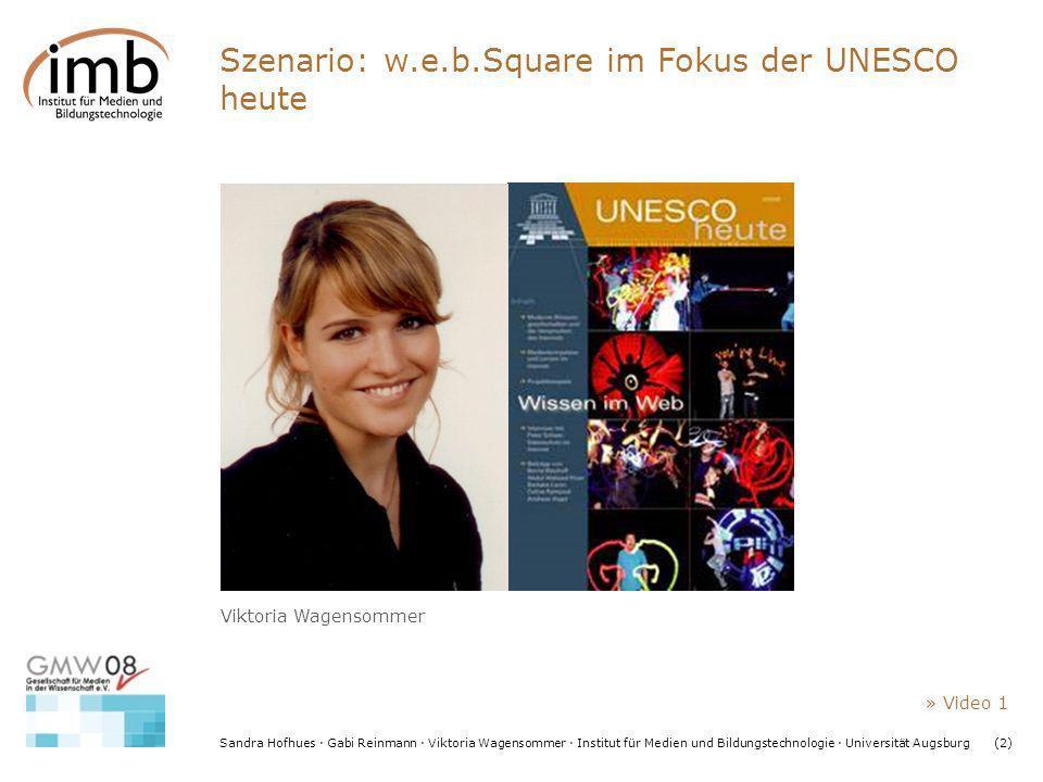 Sandra Hofhues · Gabi Reinmann · Viktoria Wagensommer · Institut für Medien und Bildungstechnologie · Universität Augsburg(2) Szenario: w.e.b.Square i