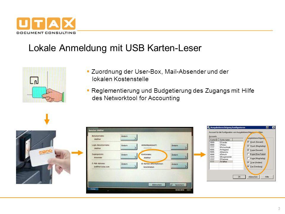 3 Lokale Anmeldung mit USB Karten-Leser Zuordnung der User-Box, Mail-Absender und der lokalen Kostenstelle Reglementierung und Budgetierung des Zugang