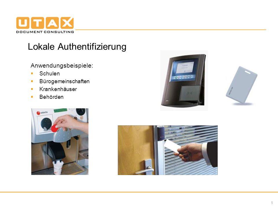 5 Lokale Authentifizierung Anwendungsbeispiele: Schulen Bürogemeinschaften Krankenhäuser Behörden