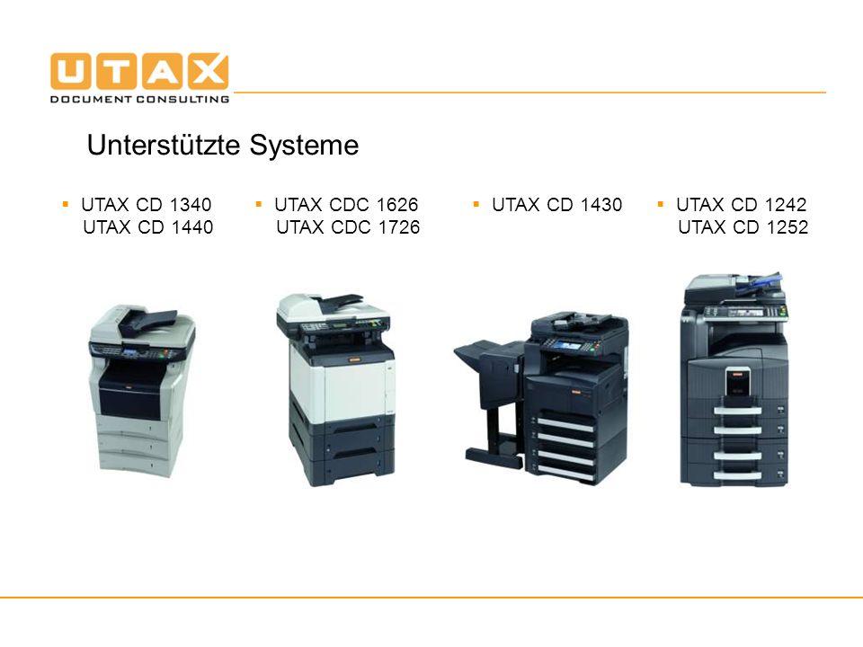 Unterstützte Systeme UTAX CD 1430 UTAX CD 1242 UTAX CD 1252 UTAX CDC 1626 UTAX CDC 1726 UTAX CD 1340 UTAX CD 1440