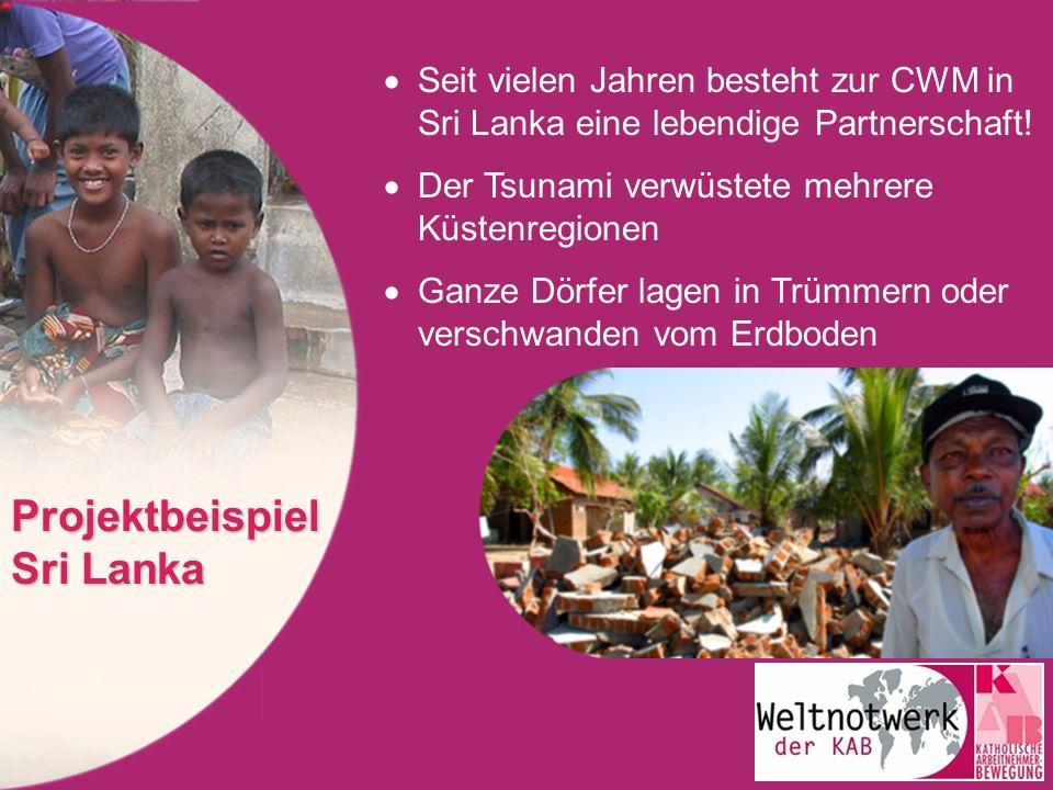 Seit vielen Jahren besteht zur CWM in Sri Lanka eine lebendige Partnerschaft! Der Tsunami verwüstete mehrere Küstenregionen Ganze Dörfer lagen in Trüm