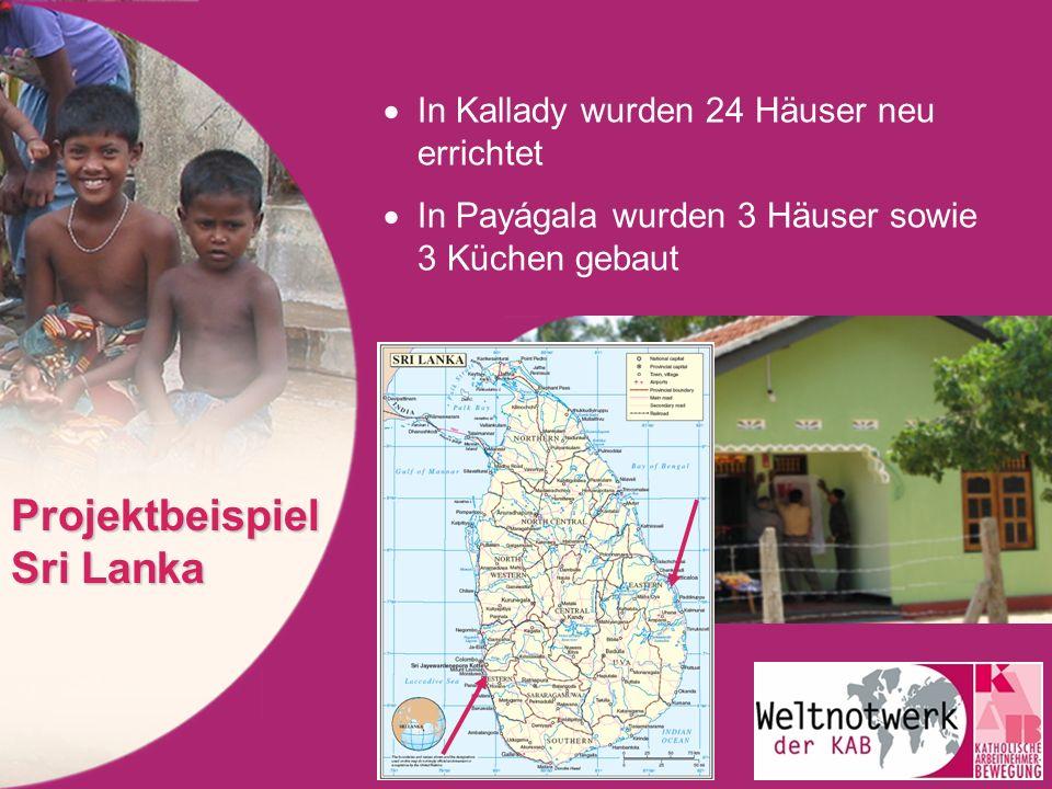 In Kallady wurden 24 Häuser neu errichtet In Payágala wurden 3 Häuser sowie 3 Küchen gebaut Projektbeispiel Sri Lanka