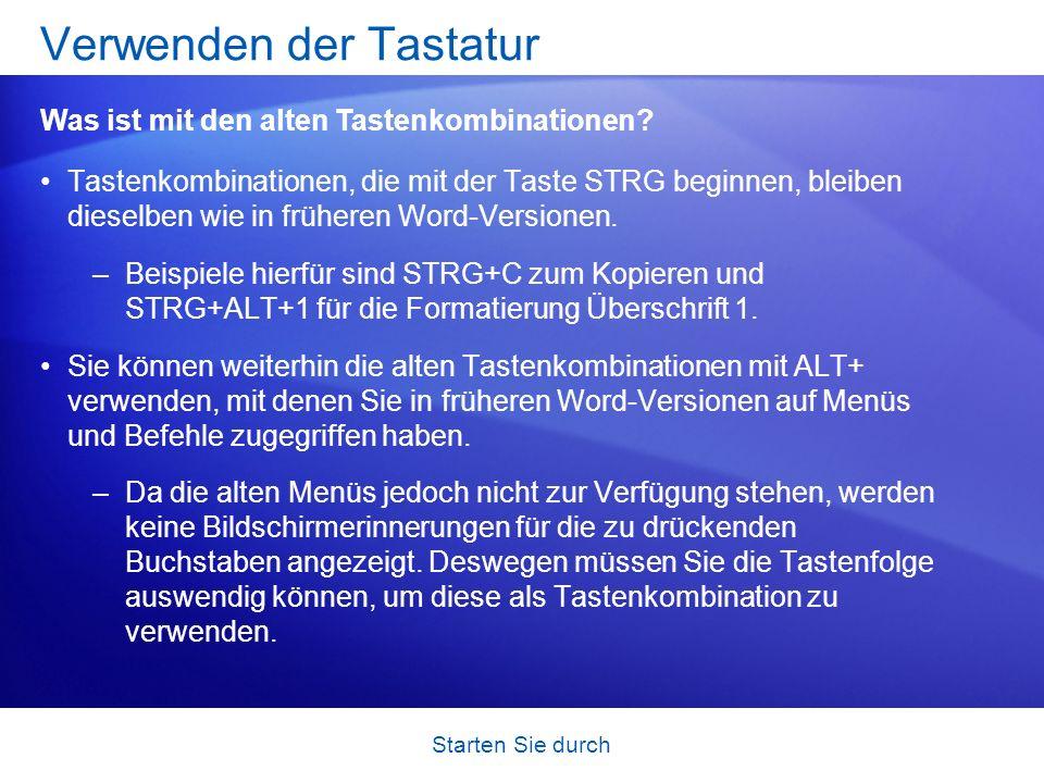 Starten Sie durch Tastenkombinationen, die mit der Taste STRG beginnen, bleiben dieselben wie in früheren Word-Versionen. –Beispiele hierfür sind STRG